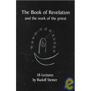 The Book of Revelation: And the Work of the Priest by Steiner, Rudolf; Collis, J., 9781855840522