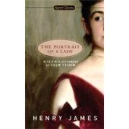 The Portrait of A Lady by James, Henry (Author); Barreca, Regina (Introduction by); Toibin, Colm (Afterword by), 9780451530523