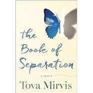 The Book of Separation by Mirvis, Tova, 9780544520523