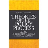 Theories of the Policy Process by Sabatier; Paul A., 9780813350523