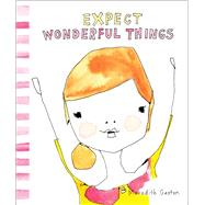 Expect Wonderful Things by Gaston, Meredith, 9781449480523