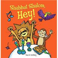 Shabbat Shalom, Hey! by Koffsky, Ann D., 9781467750523
