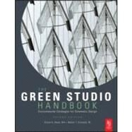 Green Studio Handbook : Environmental Strategies for Schematic Design by Kwok; Alison, 9780080890524