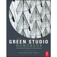 Green Studio Handbook : Environmental Strategies for Schematic Design by Kwok; Alison G., 9780080890524