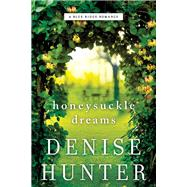 Honeysuckle Dreams by Hunter, Denise, 9780718090524