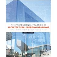 The Professional Practice of Architectural Working Drawings by Wakita, Osamu A.; Bakhoum, Nagy R.; Linde, Richard M., 9781118880524
