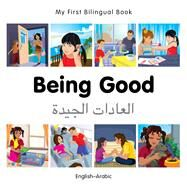 Being Good: English-arabic by Milet Publishing, 9781785080524