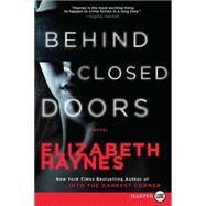 Behind Closed Doors by Haynes, Elizabeth, 9780062370525