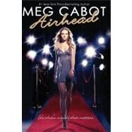 Airhead: Book 1 by Cabot, Meg, 9780545040525