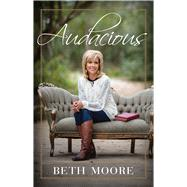 Audacious by Moore, Beth, 9781433690525
