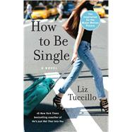 How to Be Single by Tuccillo, Liz, 9781501140525