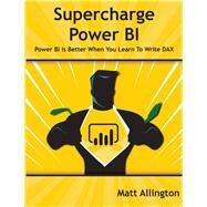 Supercharge Power BI by Allington, Matt, 9781615470525