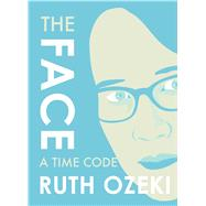 The Face by Ozeki, Ruth, 9781632060525