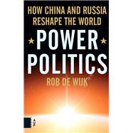 Power Politics by De Wijk, Rob, 9789462980525