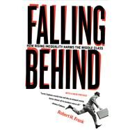 Falling Behind: How Rising Inequality Harms the Middle Class by Frank, Robert H., 9780520280526