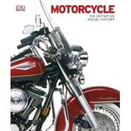 Motorcycle: The Definitive Visual History by DK, 9780756690526