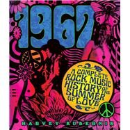 1967 A Complete Rock Music History of the Summer of Love by Kubernik, Harvey, 9781454920526