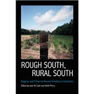 Rough South, Rural South by Cash, Jean W.; Perry, Keith, 9781496810526