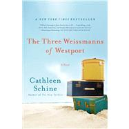The Three Weissmanns of Westport A Novel by Schine, Cathleen, 9780312680527
