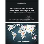 International Human Resource Management: Policies and Practices for Multinational Enterprises by Tarique; Ibraiz, 9780415710527