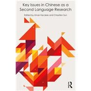 Key Issues in Chinese as a Second Language Research by Kecskes; Istvan, 9781138960527