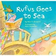 Rufus Goes to Sea by Griswell, Kim T.; Gorbachev, Valeri, 9781454910527