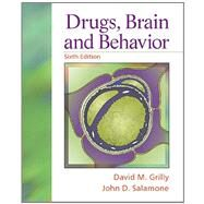 Drugs, Brain, and Behavior by Grilly, David M.; Salamone, John, 9780205750528