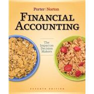 Financial Accounting : The Impact on Decision Makers by Porter, Gary A.; Norton, Curtis L., 9781439080528