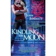 Kindling the Moon An Arcadia Bell Novel by Bennett, Jenn, 9781451620528