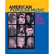 American Popular Music : The Rock Years by Starr, Larry; Waterman, Christopher, 9780195300529