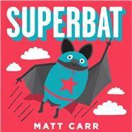 Superbat by Carr, Matt, 9781338160529