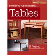 Furniture Fundamentals - Making Tables: 17 Projects and Skill-building Advice by Popular Woodworking, 9781440340529