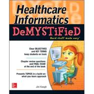Healthcare Informatics DeMYSTiFieD by Keogh, Jim, 9780071820530