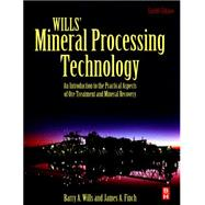 Wills' Mineral Processing Technology by Wills, Barry A.; Finch, James, 9780080970530
