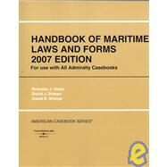 Handbook of Maritime Laws and Forms 2007 by Healy, Nicholas J., 9780314150530
