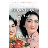 Shanghai Girls by See, Lisa, 9780812980530