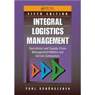 Integral Logistics Management: Operations and Supply Chain Management Within and Across Companies, Fifth Edition by Sch÷nsleben; Paul, 9781498750530