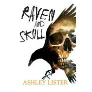 Raven and Skull by Lister, Ashley, 9781910720530