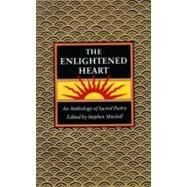 The Enlightened Heart: An Anthology of Sacred Poetry 9780060920531U