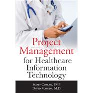 Project Management for Healthcare Information Technology by Coplan, Scott; Masuda, David, 9780071740531