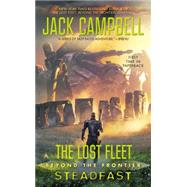The Lost Fleet: Beyond the Frontier: Steadfast by Campbell, Jack, 9780425260531