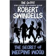 The Secret of Weeping Wood by Swindells, Robert; Hartas, Leo, 9781782700531