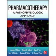 Pharmacotherapy A Pathophysiologic Approach 9/E by DiPiro, Joseph T.; Talbert, Robert L.; Yee, Gary C.; Wells, Barbara G.; Posey, L. Michael, 9780071800532