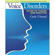 Voice Disorders Scope of Theory and Practice by Ferrand, Carole T., 9780205540532