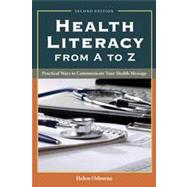 Health Literacy from A to Z: Practical Ways to Communicate Your Health Message by Osborne, Helen, 9781449600532