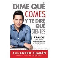 Dime qué comes y te diré qué sientes/ Think Skinny, Feel Fit by Chabán, Alejandro, 9781501140532