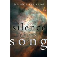 Silence & Song by Thon, Melanie Rae, 9781573660532