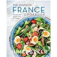The South of France Cookbook by Parker, Nina, 9781681880532