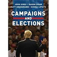 CAMPAIGNS & ELECTIONS by Sides, John; Shaw, Daron; Grossmann, Matt; Lipsitz, Keena, 9780393640533