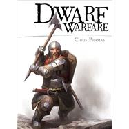 Dwarf Warfare by Pramas, Chris; Kock, Hauke; Tan, Darren, 9781472810533